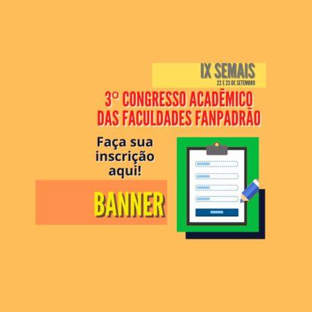 INSCRIÇÃO DE BANNER – ENCERRADAS